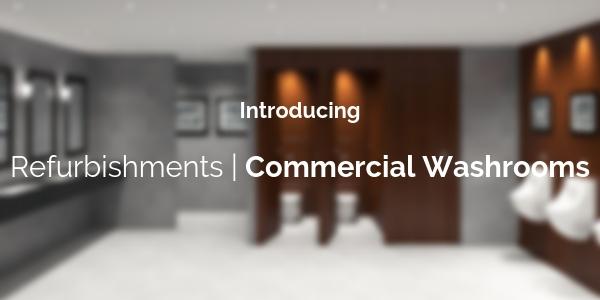 Toilet Refurbishments | Washroom Refurbishment | Commercial Washrooms